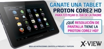 Ganate una Tablet PROTON CORE2 HD ideal para festejar el DIA DE LA MADRE! - www.x-view.com