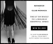 Enter here for a chance to win $2000 Club Monaco Gift Card - www.refinery29.com