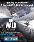Enter to Win A 3 Day 2 Night Trip for Two to NYC from THE WALK in IMAX 3D! - AMC Theatres
