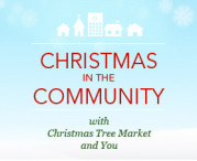 Christmas In The Community - www.christmastreemarket.com