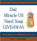 Dial Miracle Oil Hand Soap #GIVEAWAY Two Winners US 4/23 - Our Everyday Harvest