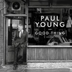 Win a Signed Copy of Good Thing the new album by Paul Young. Weve got three to give away! - Sixtyplusurfers