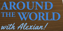 Around the World with Alexian - alexianpate.com/index.php
