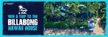 Win a trip for two to the Billabong Hawaii House on the North Shore of Oahu - Billabong