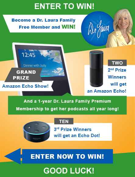 Win a Dr. Laura Amazon Echo Sweepstakes - Dr. Laura on Facebook