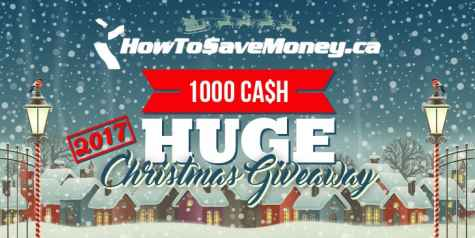 $1000 Cash HUGE Christmas Giveaway 2017! - HowToSaveMoney.ca