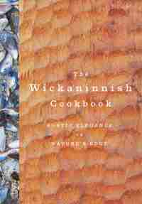 The Wickaninnish Cookbook - A Taste of Madness