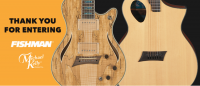 WIN 2 MICHAEL KELLY BUILT GUITARS - Fishman Electronics and Michael Kelly Guitars