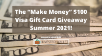 The Make Money$100 Visa Gift Card Giveaway Summer 2021! - Invested Wallet