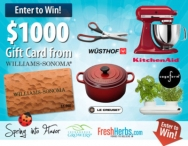 $1000 gift card to Williams Somoma and other Gourmet Kitchen Tools - www.freshherbs.com