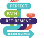 Find Your Path to Retirement & You Could WIN $50000! - aarp.org/retirementsweeps
