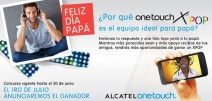Concurso: ONE TOUCH X POP: ¡Ideal para mi papá Ideal para mí! - www.alcatelonetouch.com