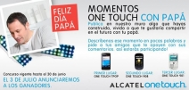 Concurso: Momentos ONE TOUCH con mi papá! - ALCATEL ONE TOUCH PERU